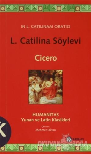 L. Catilina Söylevi - Marcus Tullius Cicero - Kabalcı Yayınevi