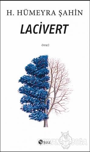 Lacivert - Hümeyra Şahin - Şule Yayınları