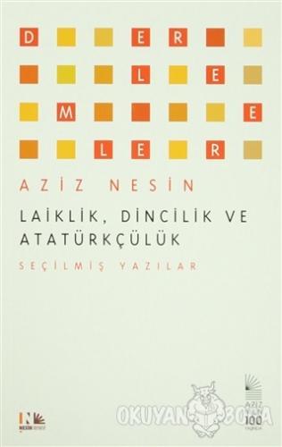 Laiklik, Dincilik ve Atatürkçülük - Aziz Nesin - Nesin Yayınevi