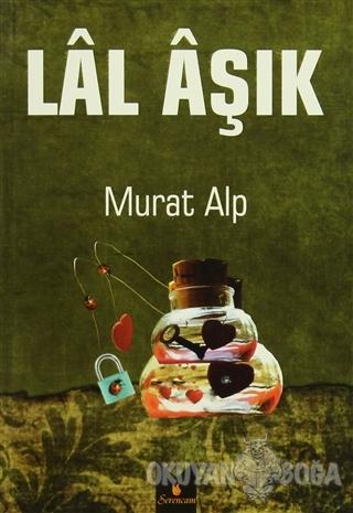 Lal Aşık - Murat Alp - Serencam Yayınevi