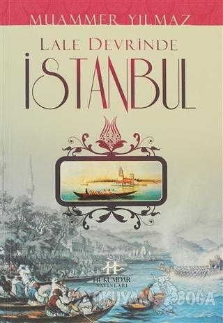 Lale Devrinde İstanbul - Muammer Yılmaz - Hükümdar Yayınları