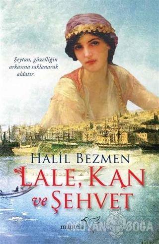 Lale, Kan ve Şehvet - Halil Bezmen - Müptela Yayınları