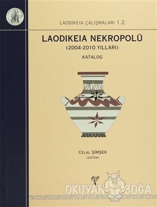 Laodikeia Nekropolü: 2004 - 2010 Yılları (2 Cilt Takım) (Ciltli) - Cel