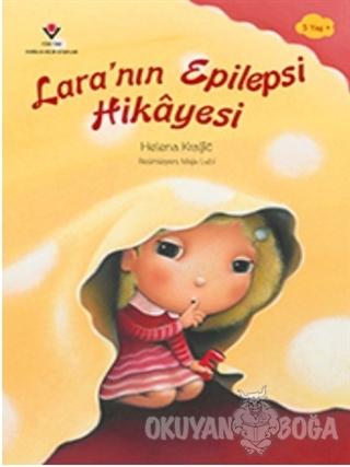 Lara'nın Epilepsi Hikayesi - Helena Kraljic - TÜBİTAK Yayınları