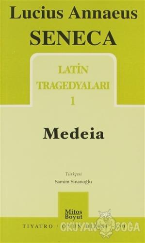 Latin Tragedyaları 1 - Medeia - Lucius Annaeus Seneca - Mitos Boyut Ya