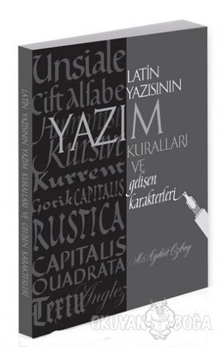 Latin Yazısının Yazım Kuralları ve Gelişen Karakterleri