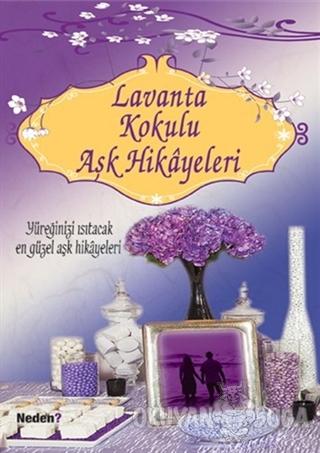 Lavanta Kokulu Aşk Hikayeleri - Esra İskamya - Neden Kitap