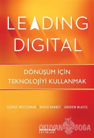 Leading Digital (Ciltli) - George Westerman - Türk Hava Yolları Yayınl