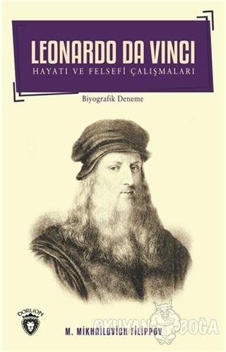 Leonardo Da Vinci - Hayatı ve Felsefi Çalışmaları