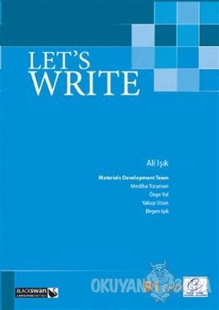 Let's Write B1 Cefr - Ali Işık - Blackswan Publishing House