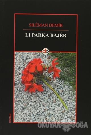 Li Parka Bajer - Sileman Demir - Do Yayınları