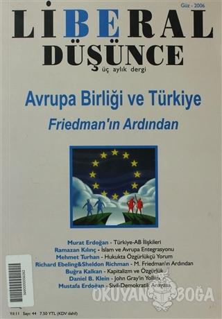 Liberal Düşünce Sayı: 44 Avrupa Birliği ve Türkiye: Friedman'ın Ardından