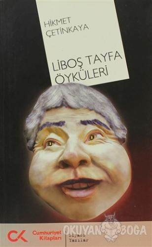 Liboş Tayfa Öyküleri - Hikmet Çetinkaya - Cumhuriyet Kitapları
