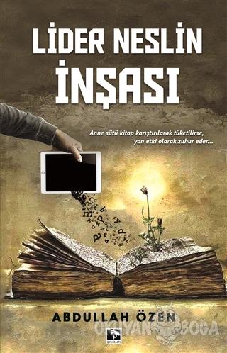 Lider Neslin İnşası - Abdullah Özen - Çınaraltı Yayınları