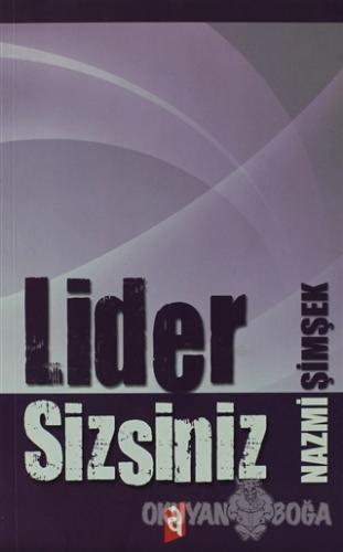 Lider Sizsiniz - Nazmi Şimşek - Asil Yayın Dağıtım