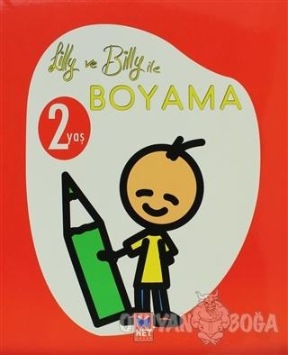 Lilly ve Billy ile Boyama 2 Yaş - Kolektif - Net Çocuk Yayınları