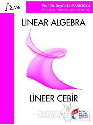 Linear Algebra - Lineer Cebir - Seyfettin Fakıoğlu - Fatih Sultan Mehm