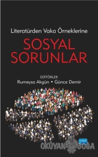 Literatürden Vaka Örneklerine Sosyal Sorunlar - Rumeysa Akgün - Nobel