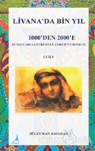Livanada Bin Yıl 1000'den 2000'e (1. Cilt)