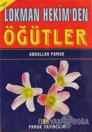 Lokman Hekim'den Öğütler (Sohbet-013) - Lokman Hekim - Pamuk Yayıncılı