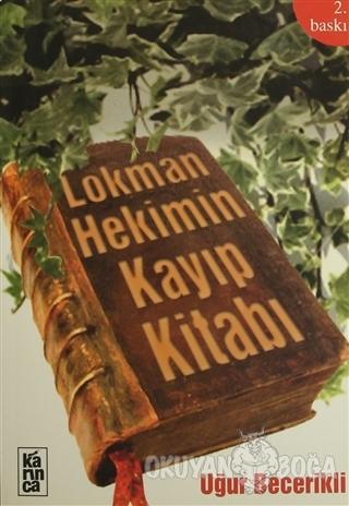 Lokman Hekimin Kayıp Kitabı - Uğur Becerikli - Karınca Yayınları