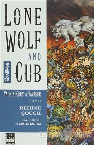 Lone Wolf and Cub Sayı : 10 - Rehine Çocuk - Kazuo Koike - Marmara Çiz