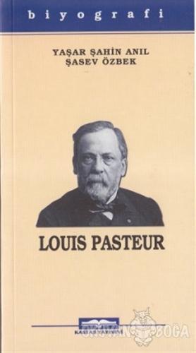 Louis Pasteur - Yaşar Şahin Anıl - Kastaş Yayınları