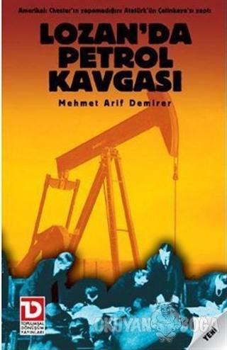 Lozan'da Petrol Kavgası - Mehmet Arif Demirer - Toplumsal Dönüşüm Yayı