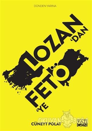 Lozan'dan FETÖ'ye - Cüneyt Polat - Yazıgen Yayınevi