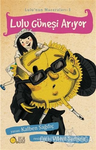 Lulu Güneşi Arıyor - Kalben Sağdıç - Aylak Adam Kültür Sanat Yayıncılı