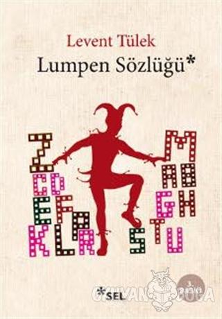Lumpen Sözlüğü - Levent Tülek - Sel Yayıncılık