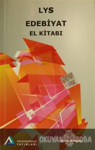 LYS Edebiyat El Kitabı - Sinan Kangal - Sıradışı Analiz Yayınları