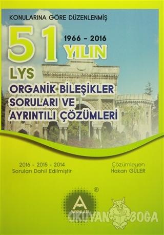 LYS Organik Bileşikler 51 Yılın Soruları ve Ayrıntılı Çözümleri