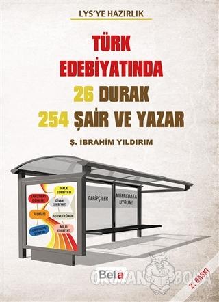 LYS'ye Hazırlık - Türk Edebiyatında 26 Durak 254 Şair ve Yazar - Ş. İb
