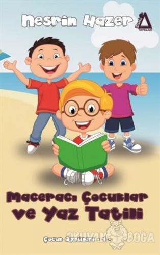Maceracı Çocuklar ve Yaz Tatili - Çocuk Öyküleri 4
