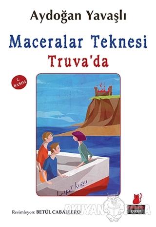 Maceralar Teknesi Truva'da - Aydoğan Yavaşlı - Kırmızı Kedi Çocuk