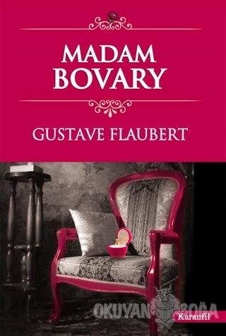 Madam Bovary - Gustave Flaubert - Karanfil Yayınları