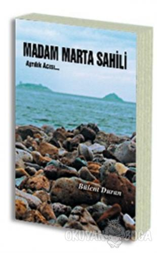 Madam Marta Sahili - Bülent Duran - Sokak Kitapları Yayınları