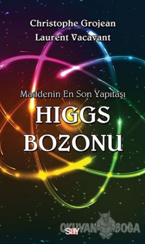 Maddenin En Son Yapıtaşı Higgs Bozonu - Christophe Grojean - Say Yayı