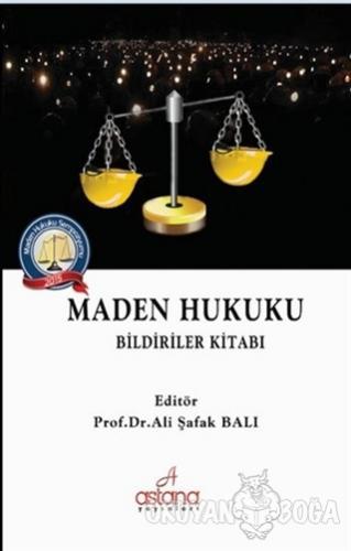 Maden Hukuku - Bildiriler Kitabı