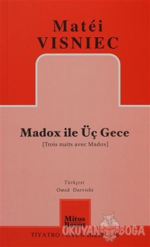 Madox ile Üç Gece - Matei Visniec - Mitos Boyut Yayınları