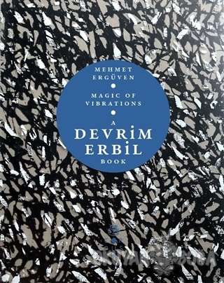 Magic of Vibrations - A Devrim Erbil Book (Ciltli)