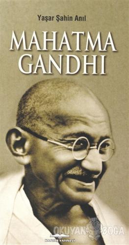 Mahatma Gandhi - Yaşar Şahin Anıl - Kastaş Yayınları