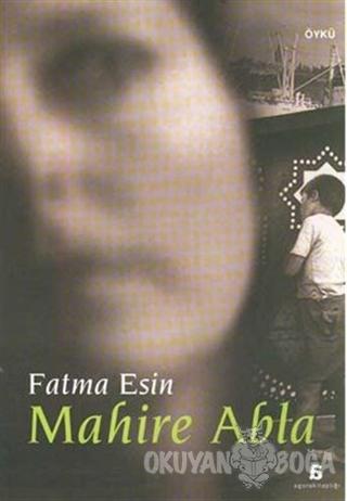 Mahire Abla - Fatma Esin - Agora Kitaplığı