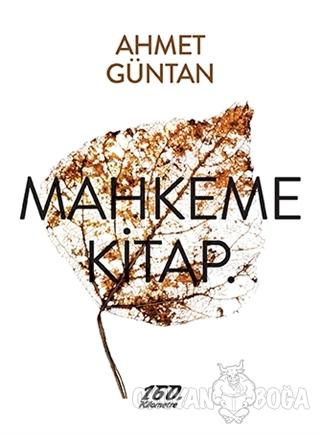 Mahkeme Kitap. - Ahmet Güntan - 160. Kilometre Yayınevi
