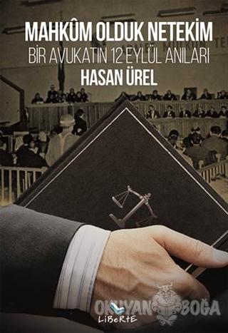 Mahkum Olduk Netekim - Hasan Ürel - Liberte Yayınları