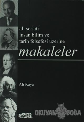 Makaleler Ali Şeriati İnsan Bilim ve Tarih Felsefesi Üzerine - Ali Kay