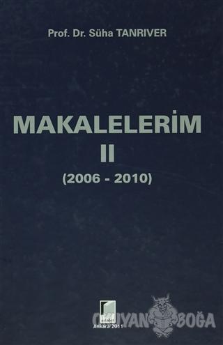 Makalelerim 2 (2006-2010) (Ciltli) - Süha Tanrıver - Adalet Yayınevi