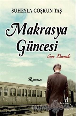 Makrasya Güncesi - Süheyla Coşkun Taş - Bengisu Yayınları