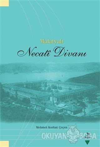 Malatyalı Necati Divanı - Mehmet Korkut Çeçen - Grafiker Yayınları